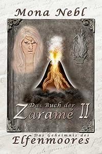 Das Buch der Zaramé II - Das Geheimnis des Elfenmoores (Die Krone & Feuer Fantasy-Trilogie)