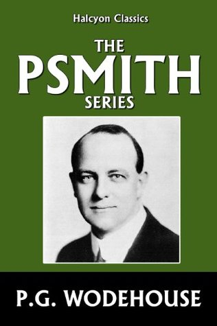 The Psmith Series by P.G. Wodehouse by P.G. Wodehouse