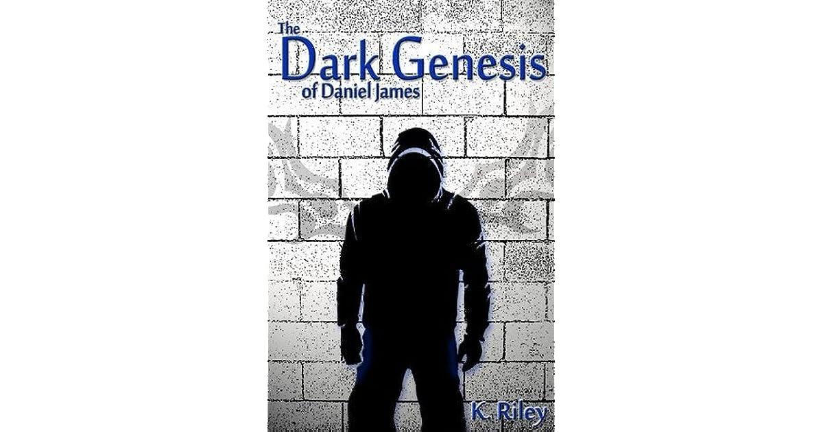 The Dark Genesis of Daniel James