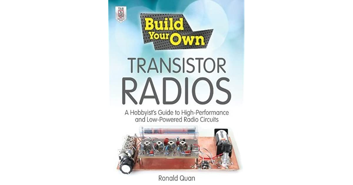 Build Your Own Transistor Radios: A Hobbyist's Guide to High