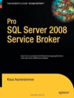 Pro SQL Server 2008 Service Broker (Books for Professionals by Professionals)