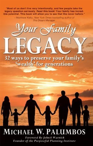 Your Family Legacy 32 ways to preserve your family's 'wealth' for generations