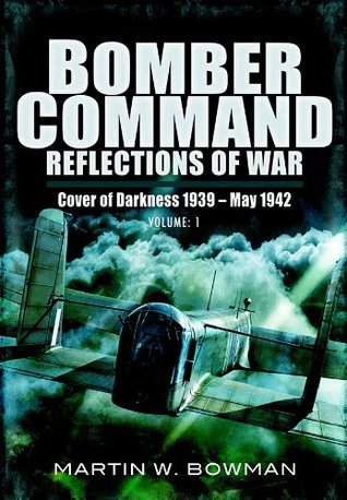 Bomber Command: Reflections of War: Volume 1: Retaliation 1939 - 1941