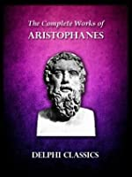 Delphi Complete Works of Aristophanes