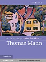 The Cambridge Introduction to Thomas Mann (Cambridge Introductions to Literature)