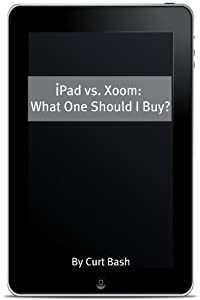iPad vs. Xoom: What One Should I Buy?