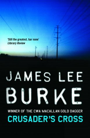 Crusader's Cross (Dave Robicheaux, #14) by James Lee Burke