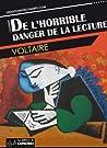 De l'horrible danger de la lecture by Voltaire