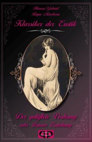 Klassiker der Erotik 2: Der gelüftete Vorhang oder Lauras Erziehung (German Edition)