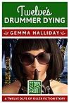 Twelve's Drummer Dying (Hollywood Headlines, #2.5)
