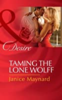 Taming the Lone Wolff (The Men of Wolff Mountain - Book 6)