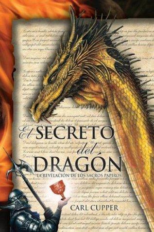 El Secreto del Dragón - La Revelación de los Sacros Papiros (Spanish Edition)