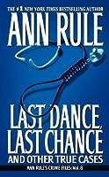 Last Dance, Last Chance (Ann Rule's Crime Files)
