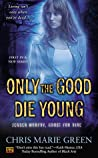 Only The Good Die Young (Jensen Murphy, Ghost for Hire, #1)