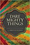Dare Mighty Thing...