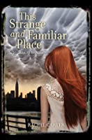 This Strange and Familiar Place (So Close to You #2)