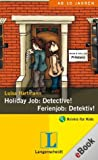 Holiday Job: Detective! - Ferienjob: Detektiv!: Ferienjob: Detektiv! (German Edition)