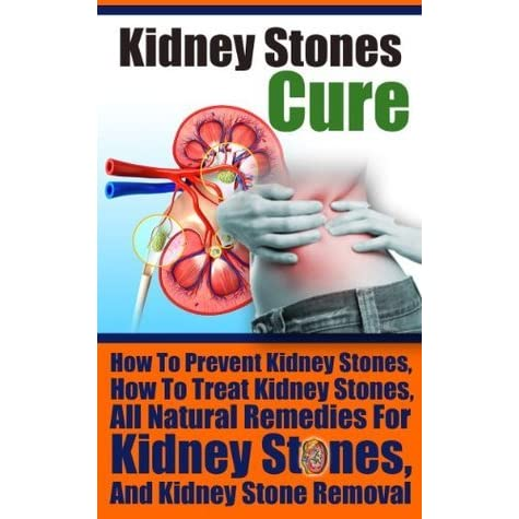 Kidney Stones How To Treat Kidney Stones How To Prevent Kidney Stones By Ace Mccloud
