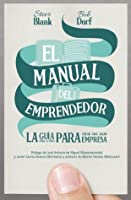 El manual del emprendedor: La guía paso a paso para crear una gran empresa (Spanish Edition)