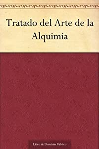 Tratado del Arte de la Alquimia (Spanish Edition)