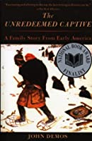 The Unredeemed Captive: A Family Story from Early America (Vintage)
