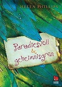 Paradiesvoll und geheimnisgrün (German Edition)