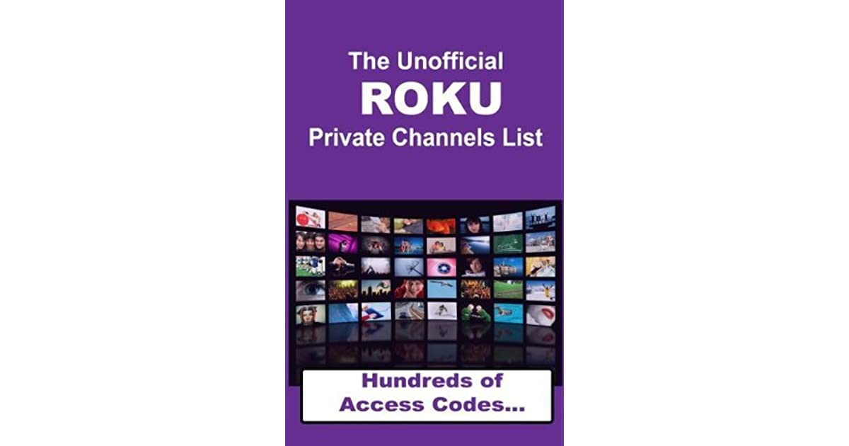 The Unofficial ROKU Private Channels List 2013 by Rebecca