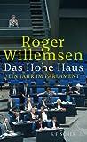Das Hohe Haus. Ein Jahr im Parlament audiobook download free