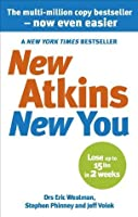 New Atkins For a New You: The Ultimate Diet for Shedding Weight and Feeling Great