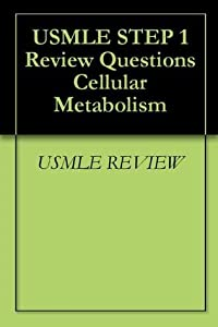 USMLE STEP 1 Review Questions Cellular Metabolism