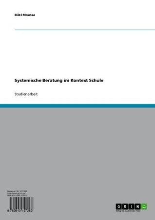 Systemische Beratung im Kontext Schule (German Edition)