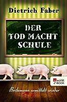 Der Tod macht Schule: Bröhmann ermittelt wieder (German Edition)