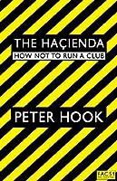 The Hacienda: How Not to Run a Club