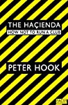 Book cover for The Hacienda: How Not to Run a Club