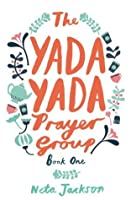 The Yada Yada Prayer Group (Yada Yada Prayer Group #1)