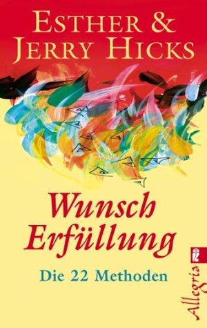 Wunscherfüllung: Die 22 Methoden (German Edition)