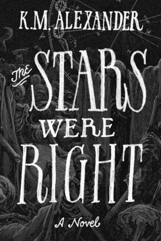 The Stars Were Right by K.M. Alexander