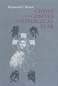 Christ in the Gospels of the Liturgical Year