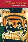 The Motley Crew: Monastic Lives