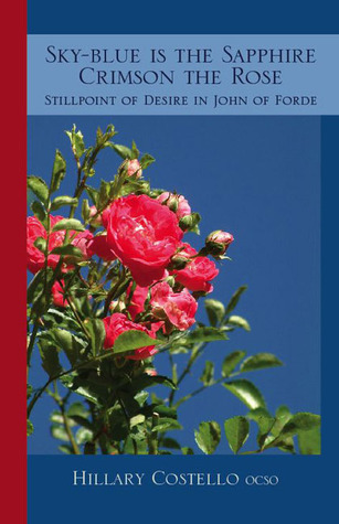 Sky-Blue Is The Sapphire, Crimson The Rose: Still Point of Desire in John of Forde