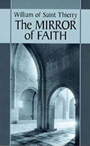 [ PDF / Epub ] ★ The Mirror of Faith (Cistercian Fathers) Author William of Saint-Thierry – Submitalink.info
