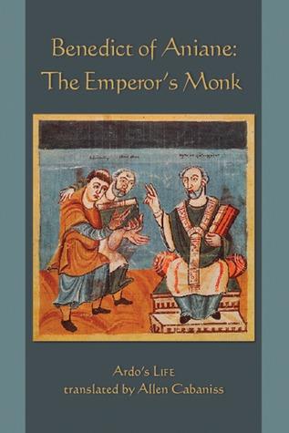 Benedict Of Aniane: The Emperor's Monk