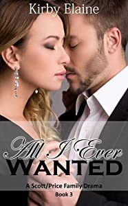 All I Ever Wanted (Scott/Price Family #3)