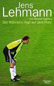 Der Wahnsinn liegt auf dem Platz: Champions League, Premier League, Bundesliga, Nationalmannschaft