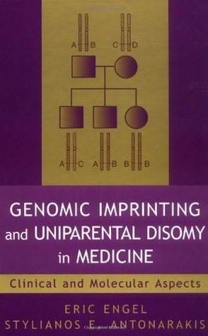 Genomic Imprinting and Uniparental Disomy in Medicine: Clinical and Molecular Aspects