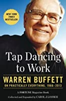 Tap Dancing to Work: Warren Buffett on Practically Everything, 1966-2012
