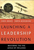 A Review of Launching a Leadership Revolution by Orrin ...