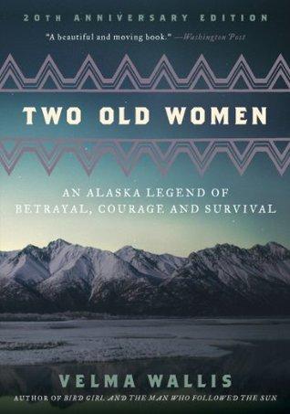 Two Old Women by Velma Wallis