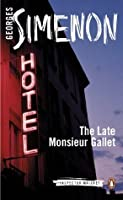 The Late Monsieur Gallet (Maigret #3)