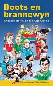 Boots en Brannewyn: Snaakse Stories uit die Rugbywêreld